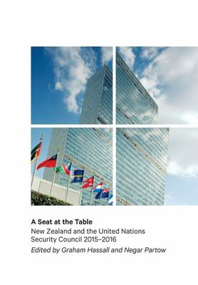 A Seat at the Table: New Zealand and the United Nations Security Council, 2015-2016