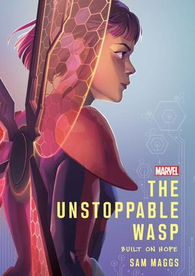 The Unstoppable Wasp: Original Novel (Marvel) Built on Hope