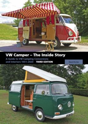 V W CAMPER - THE INSIDE STORYA Guide to Vw Camping Conversions and Interiors 1951-2012... Third Edition