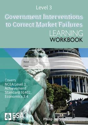 Level 3 Government Interventions to Correct Market Failures 3.4 Learning Workbook