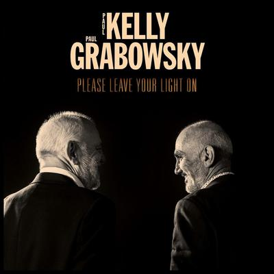 Please Leave Your Light On - Paul Kelly & Paul Grabowsky