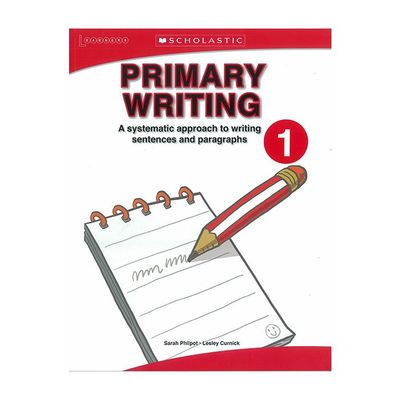 Primary Writing 1a systematic approach to writing sentences and paragraphs