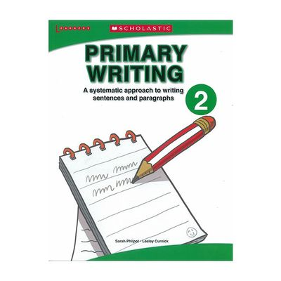 Primary Writing 2a systematic approach to writing sentences and paragraphs