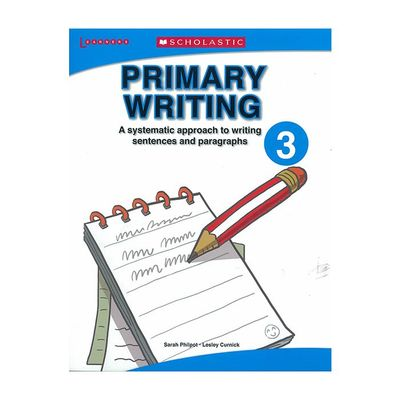 Primary Writing 3a systematic approach to writing sentences and paragraphs
