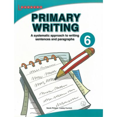 Primary Writing 6a systematic approach to writing sentences and paragraphs