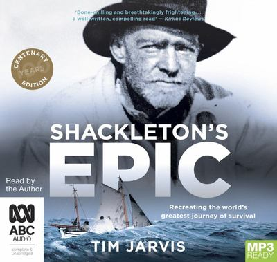 Shackleton's Epic - Recreating the World's Greatest Journey of Survival