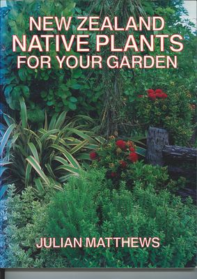 New Zealand Native Plants for Your Garden