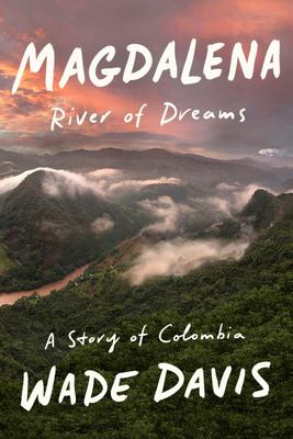 Magdalena - River of Dreams: a Story of Colombia