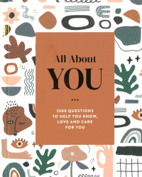 All about You - 2500 Questions to Help You Know, Love and Care for You