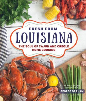 Fresh from Louisiana - The Soul of Cajun and Creole Home Cooking
