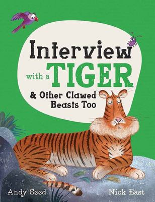 Interview with a Tiger - And Other Clawed Beasts Too