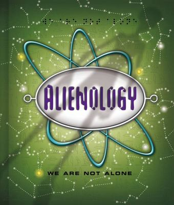 Alienology: We Are Not Alone