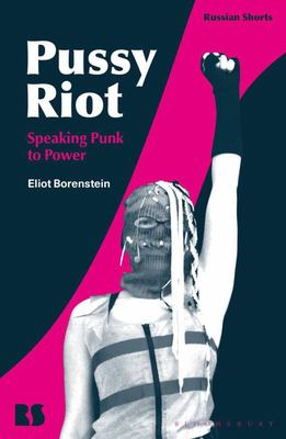 Pussy Riot - Speaking Punk to Power