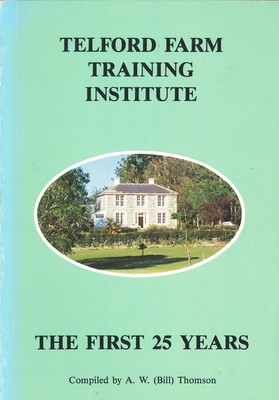 Telford Farm Training Institute The First 25 Years