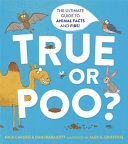 True or Poo? - The Ultimate Guide to Animal Facts and Fibs