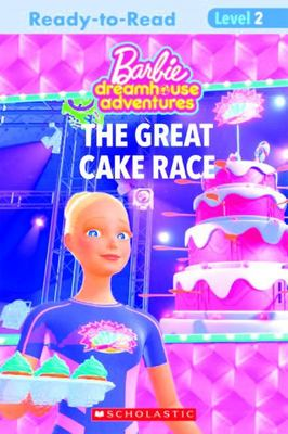 The Great Cake Race (Barbie Dreamhouse: Reader, Level 2)