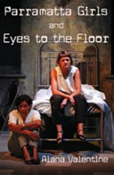 Parramatta Girls and Eyes to the Floor - Play