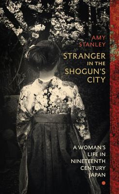 Stranger in the Shogun's City: A Woman's Life In