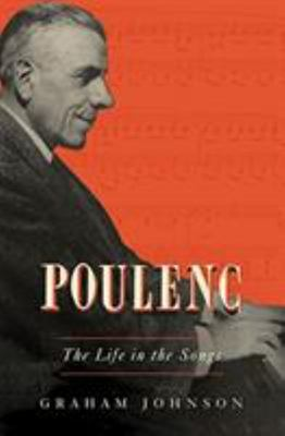 Poulenc - The Life in the Songs