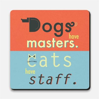 Coaster - Dog's Have Masters
