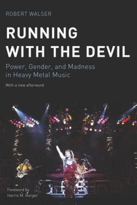 Running with the Devil - Power, Gender, and Madness in Heavy Metal Music