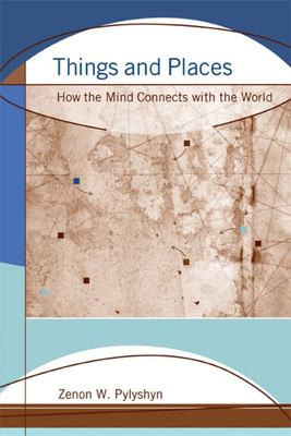 THINGS AND PLACES HOW THE MIND CONNECTS WITH THE WORLD