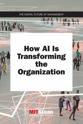 How AI Is Transforming the Organization