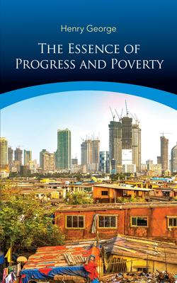 The Essence of Progress and Poverty
