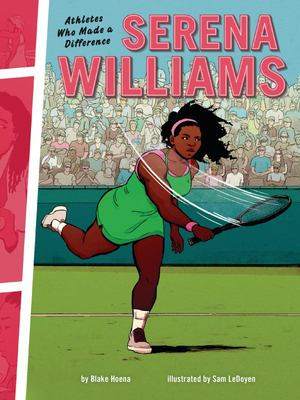 Serena Williams - Athletes Who Made a Difference