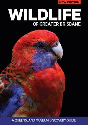 Wildlife of Greater Brisbane - A Queensland Museum Discovery Guide