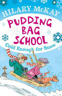 Cold Enough for Snow: Pudding Bag School #2