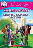 Lights, Camera, Action! (Thea Stilton Mouseford Academy #11)