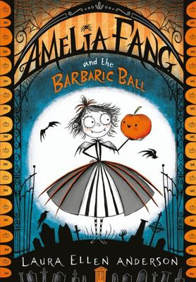 Amelia Fang and the Barbaric Ball (#1)