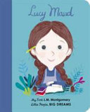 Lucy Maud Montgomery (My First Little People, Big Dreams)