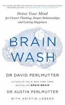 Brain Wash - How to Reclaim Your Brain and Find Inner Peace, Outer Connection and Total Wellbeing
