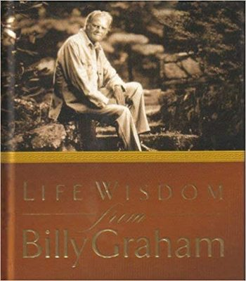 Life Wisdom from Billy Graham