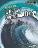 WATER AND GEOTHERMAL ENERGY FUELLING THE FUTURE