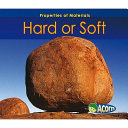 HARD OR SOFT PROPERTIES OF MATERIALS