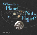 WHEN IS A PLANET NOT A PLANET THE STORY OF PLUTO