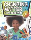 CHANGING MATTER: MAKERSPACE