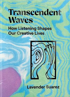 Transcendent Waves - How Listening Shapes Our Creative Lives