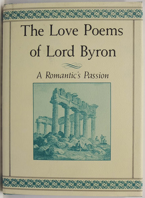 Love Poems Of Lord Byron   . A Romantic's Passion