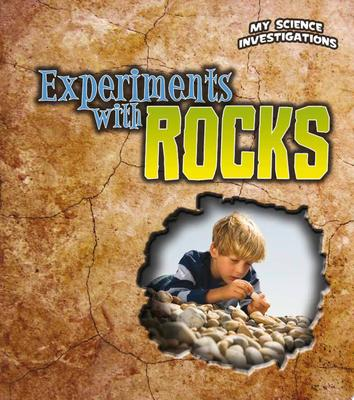 EXPERIMENTS WITH ROCKS MY SCIENCE INVESTIGATIONS