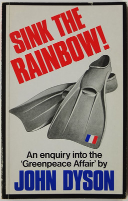 Sink the Rainbow! - An Enquiry into the Greenpeace Affair