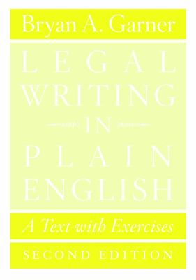 LEGAL WRITING IN PLAIN ENGLISH 2ED A TEXT WITH EXERCISES