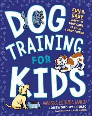 Dog Training for Kids - Fun and Easy Ways to Care for Your Furry Friend