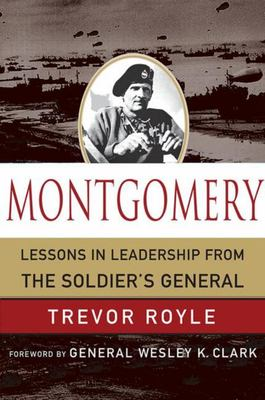 MONTGOMERY LESSONS IN LEADERSHIP FROM THE SOLDIERS GENERAL
