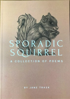 Sporadic Squirrel: A Collection of Poems
