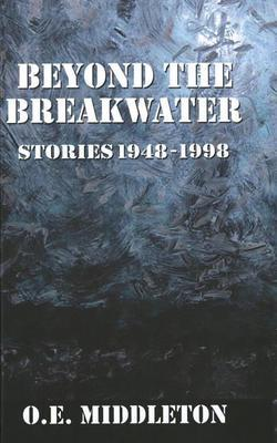 Beyond the Breakwater: Stories 1948-1998
