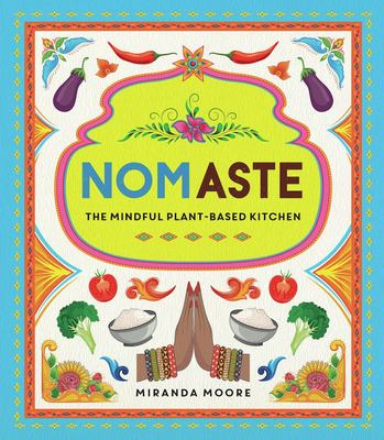 Nomaste - The Mindful, Plant-Based Kitchen